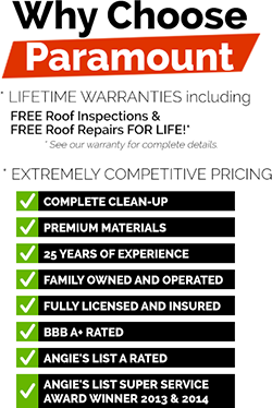 Why Choose Paramount Roofing and Siding for your roofing needs. Lifetimes roofing warranties and inspections as well as competitive pricing.